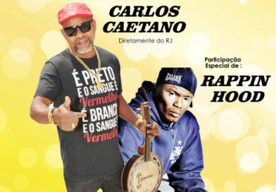 Dia 10/09 – Carlos Caetano e Rappin´Hood